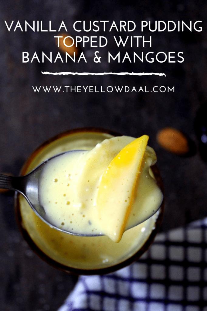 Vanilla Custard Pudding Topped With Banana & Mangoes